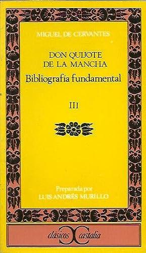 Don Quijote de la Mancha. BIBLIOGRAFÍA FUNDAMENTAL: Cervantes. Edición preparada