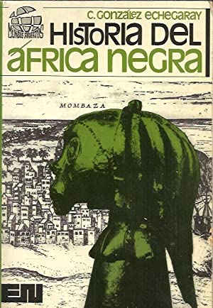 HISTORIA DEL ÁFRICA NEGRA: González Echegaray, C.
