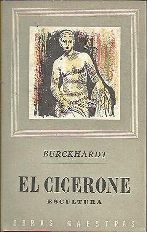 EL CICERONE. Tomo III: Escultura: Burckhardt, Jacob