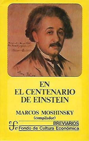 EN EL CENTENARIO DE EINSTEIN: AA.VV.: Marcos Moshinsky