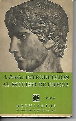 INTRODUCCIÓN AL ESTUDIO DE GRECIA. Hostoria, antiguedades: Petrie, A.