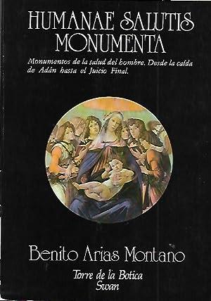 HUMANAE SALUTIS MONUMENTA. Monumentos de la salud: Arias Montano, Benito