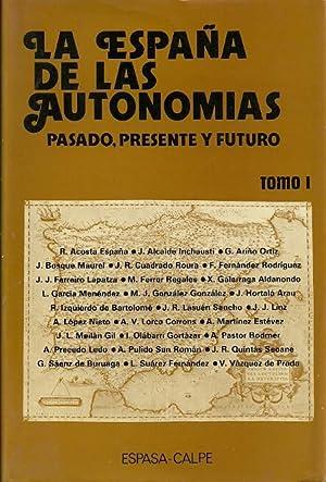 LA ESPAÑA DE LAS AUTONOMÍAS . TOMOS I y II. Pasado, presente y futuro: AA.VV, R. ...