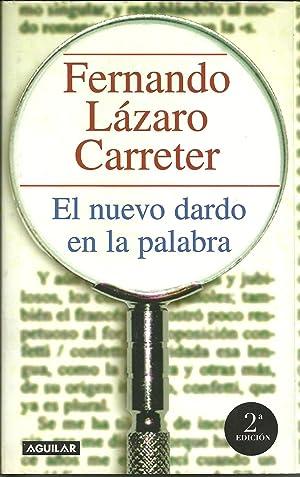 EL NUEVO DARDO EN LA PALABRA: Lázaro Carreter, Fernando