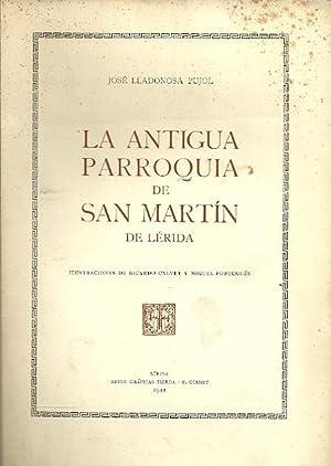 LA ANTIGUA PARROQUIA DE SAN MARTÍN DE: Lladonosa Pujol, José