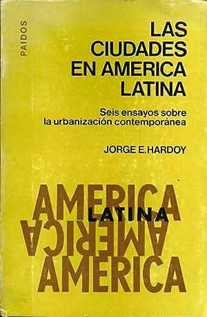 LAS CIUDADES DE AMÉRICA LATINA. Seis ensayos sobre la urbanización contemporá...