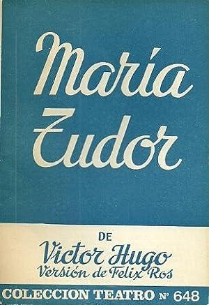 MARÍA TUDOR: Hugo, Victor. Adaptación