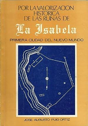 POR LA VALORIZACIÓN HISTÓRICA DE LAS RUINAS DE LA ISABELA. Primera ciudad del Nuevo ...