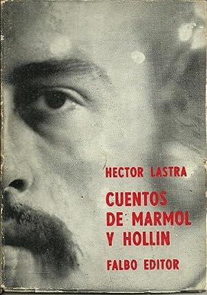 CUENTOS DE MÁRMOL Y HOLLÍN: Lastra, Héctor