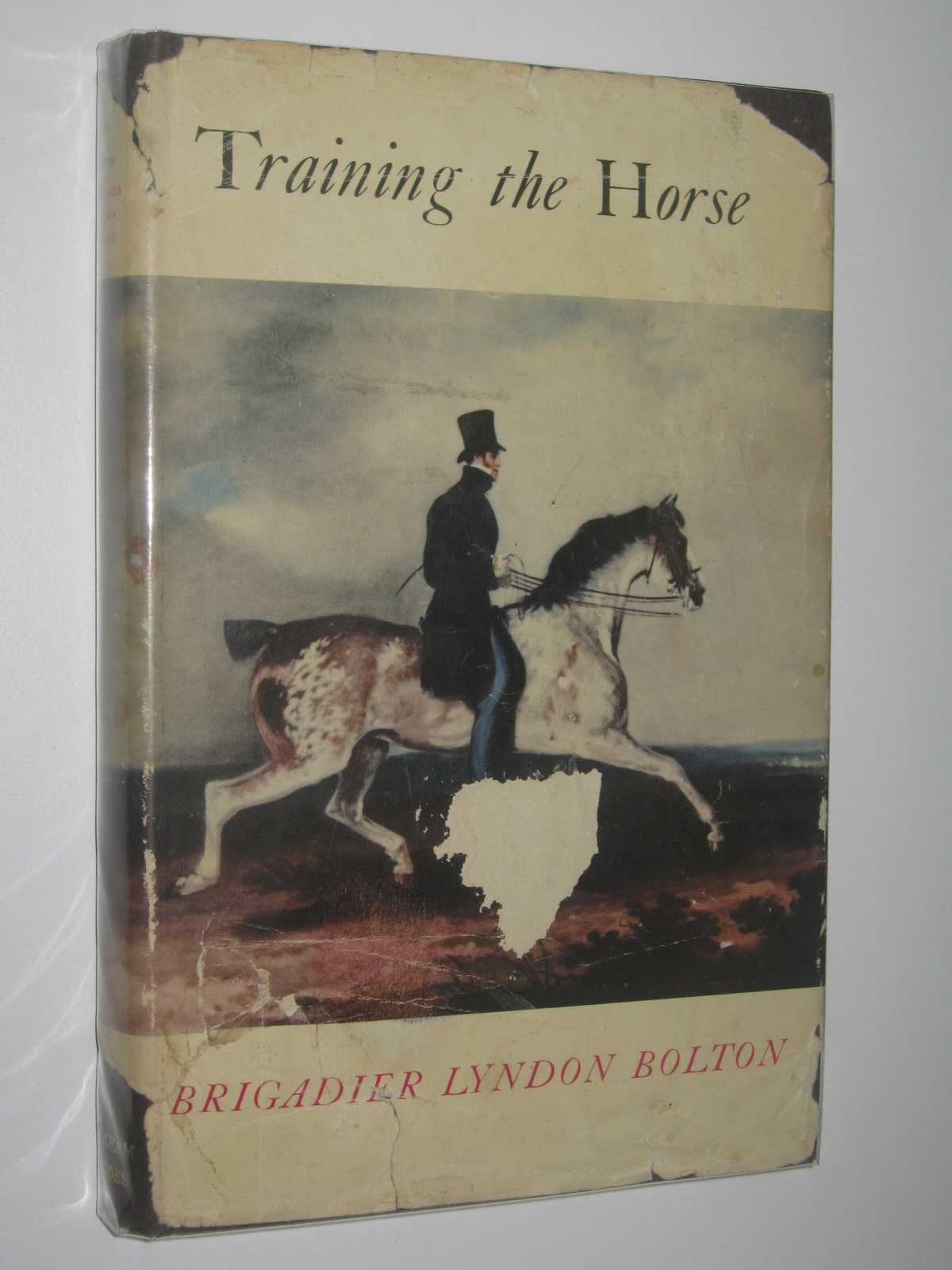 Training The Horse Thoughts On Riding By Bolton Brigadier Lyndon Very Good Hardcover 1964 Revised Edition Manyhills Books