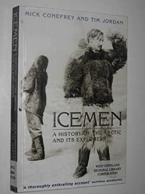 Icemen : A History of the Arctic: Conefrey, Mick &