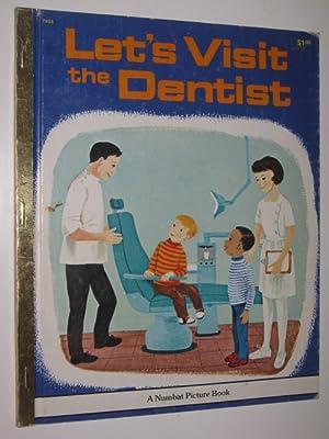 Let's Visit the Dentist: Scarry, Patricia M.