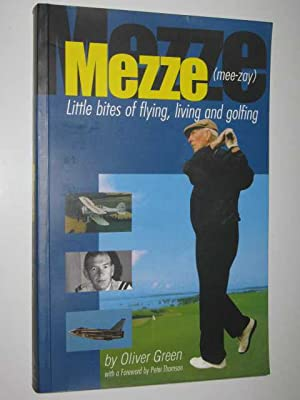 Mezze: Little Bits of Flying, Living and: Green, Oliver