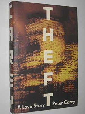 Theft: A Love Story: Carey, Peter