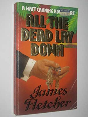 All The Dead Lay Down: Fletcher, James