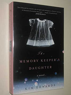 The Memory Keeper's Daughter: Edwards, Kim