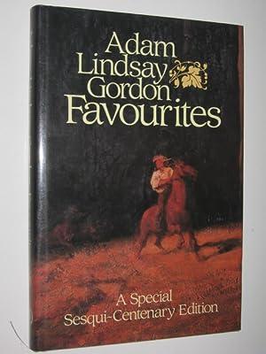 Adam Lindsay Gordon Favourites: Gordon, Adam Lindsay