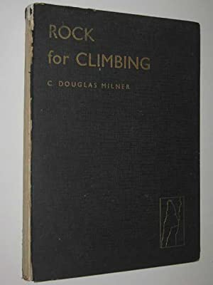 Rock for Climbing: Milner, C. Douglas