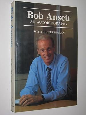 Bob Ansett : An Autobiography: Ansett, Bob