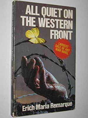 analysis of all quiet on the western front a novel by erich maria remarque Erich maria remarque all quiet on the western front translated from the german by a w wheen fawcett crest this book is to be neither an accusation nor a confession, and least of all an adventure, for death.