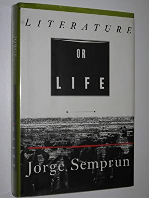 Literature or Life: Semprum, Jorge