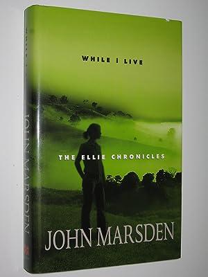 While I Live - The Ellie Chronicles: Marsden, John