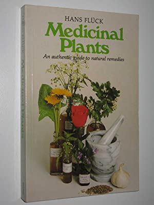 Medicinal Plants : An Authentic Guide to: Fluck, Hans
