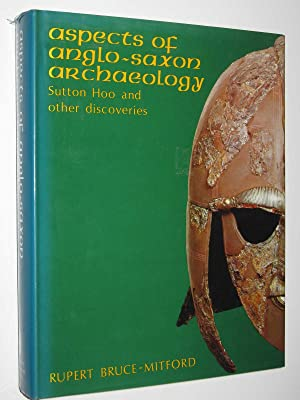 Aspects of Anglo-Saxon Archaeology : Sutton Hoo and Other Discoveries