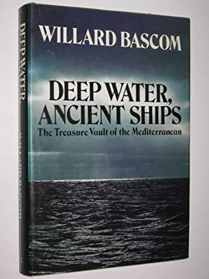 Deep Water, Ancient Ships : The Treasure Vault of the Mediterranean