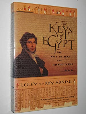 The Keys of Egypt : The Race to Read the Hieroglyphs