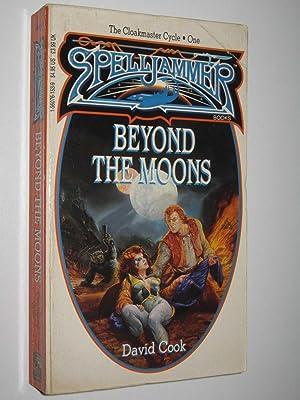 Beyond the Moons - Spelljammer: Cloakmaster Cycle: Cook, David