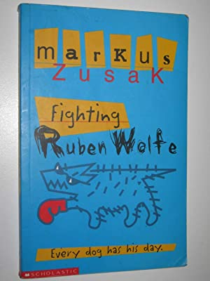 fighting ruben wolfe by markus zusak essay Fighting ruben wolfe by markus zusak publisher: random house review: grace i have never come across a book that would appeal so much to an 'average' teenage boy (if there is such a thing.