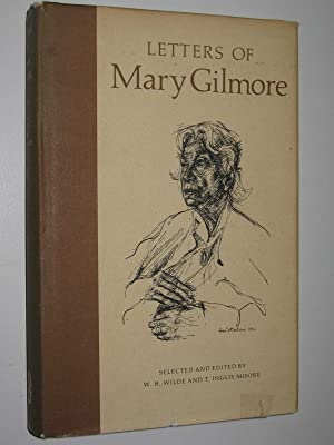 Letters of Mary Gilmore: Wilde, W. H.