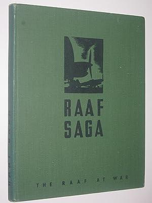 RAAF Saga : The RAAF at War: Author Not Stated