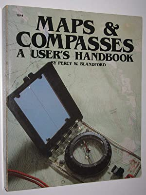 Maps and Compasses: A User's Handbook
