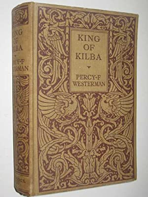 King of Kilba: Westerman, Percy F.