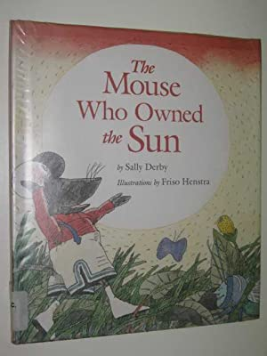 The Mouse Who Owned the Sun: Derby, Sally