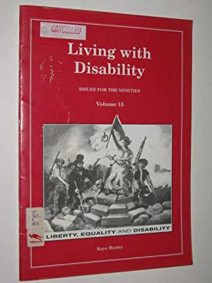 Living with Disability : Issues for the: Healey, Kaye (edited)