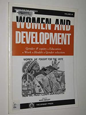 Women and Development : Issues for the: Healey, Kaye (edited)