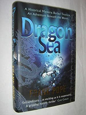 Dragon Sea : A Historical Mystery. Buried Treasure. An Adventure Beneath the Waves