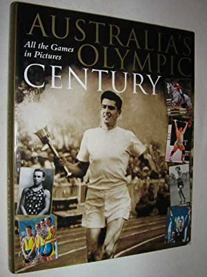Australia's Olympic Century : The Games in: Author Not Stated