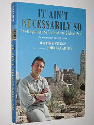 It Ain't Necessarily So : Investigating the Truth of the Biblical Past