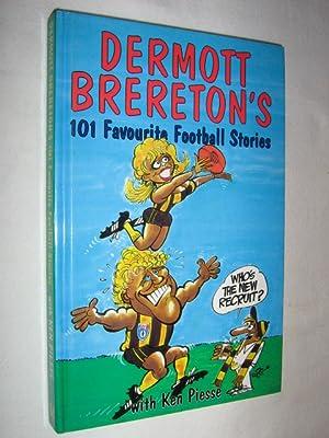 Dermott Brereton's 101 Favourite Football Stories: Brereton, Dermott & Piesse, Ken