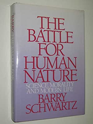 The Battle for Human Nature : Science,: Schwartz, Barry