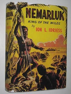 Nemarluk : King of the Wilds: Idriess, Ion L.