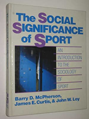 The Social Significance of Sport : An: McPherson, Barry D.