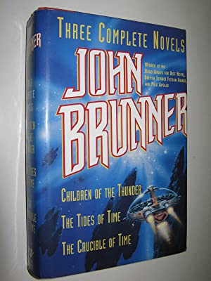 Three Complete Novels : Children of the: Brunner, John