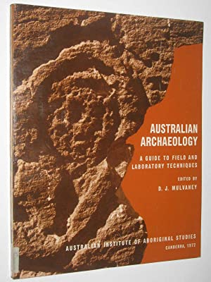 Australian Archaeology : A Guide to Field an dLaboratory Techniques
