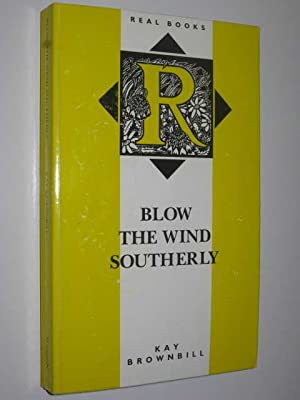 Blow the Wind Southerly: Brownbill, Kay