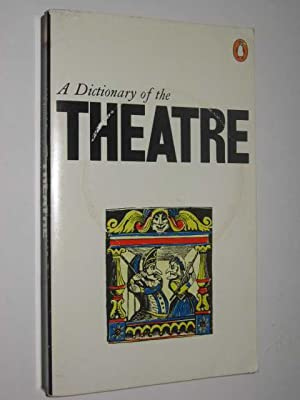 A Dictionary Of The Theatre: Taylor, John G.